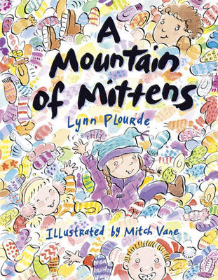 A Mountain of Mittens by Lynn Plourde, Mitch Vane