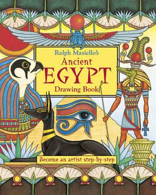 Ralph Masiello's Ancient Egypt Drawing Book by Ralph Masiello