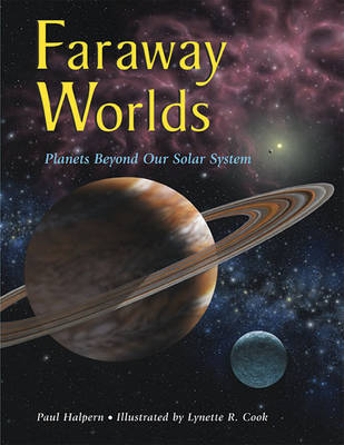 Faraway Worlds Planets Beyond Our Solar System by Paul (Associate Professor, Philadelphia College of Pharmacy and Science, USA) Halpern, Lynette Cook