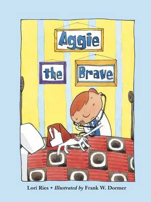 Aggie the Brave by Lori Ries, Frank W. Dormer