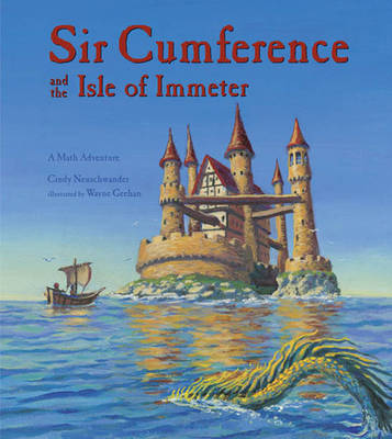 Sir Cumference and the Isle of Immeter A Math Adventure by Cindy Neuschwander, Wayne Geehan