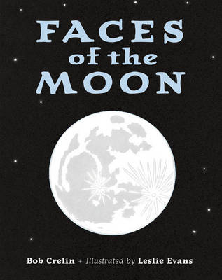 Faces of the Moon by Bob Crelinl, Leslie Evans