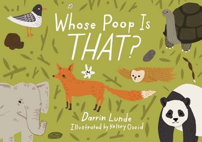Whose Poop is That? by Darrin Lunde, Kelsey Oseid