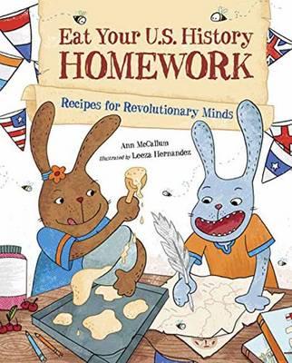 Eat Your U.S. History Homework by Ann McCallum, Leeza Hernandez