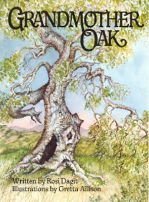 Grandmother Oak by Rosi Dagit, Gretta Allison