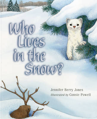 Who Lives in the Snow? by Jennifer Berry Jones