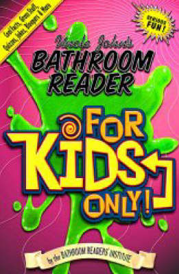 Uncle John's Bathroom Reader for Kids Only by Bathroom Reader's Hysterical Society
