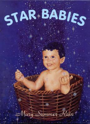 Star Babies by Mary Summer Rain