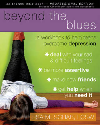 Beyond the Blues A Workbook to Help Teens Overcome Depression by Lisa M,   Lcsw Lcsw Lcsw Lcsw Lcsw Lcsw Schab
