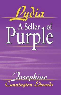 Lydia, a Seller of Purple by Josephine Cunnington Edwards