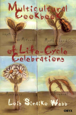 Multicultural Cookbook of Life-Cycle Celebrations by Lois Sinaiko Webb