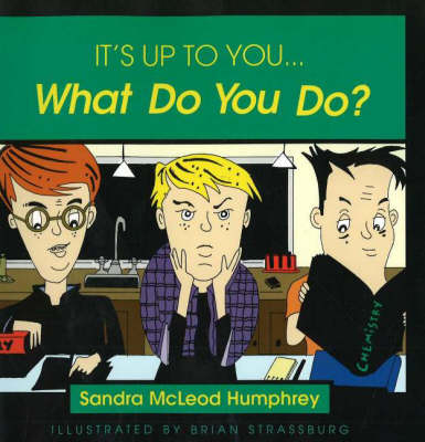It's Up to You... What Do You Do? A Child's Book of Virtues by Sandra McLeod Humphrey