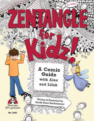 Zentangle(R) for Kidz A Comic Guide with Alex and Lilah by Sandy Steen Bartholomew