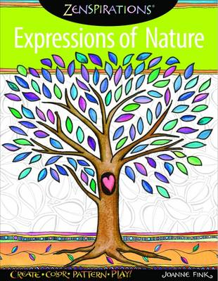 Zenspirations Coloring Book Trees & Nature Create, Color, Pattern, Play! by Joanne Fink