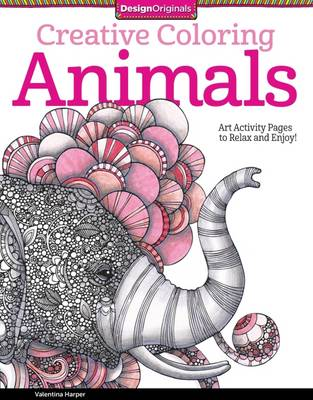 Creative Coloring Animals Art Activity Pages to Relax and Enjoy! by Valentina Harper