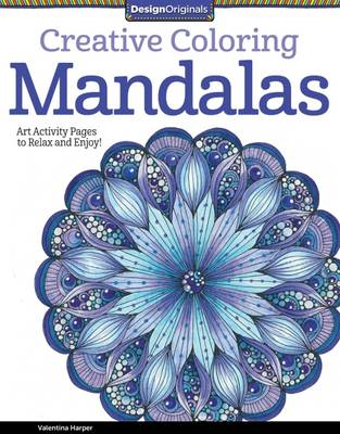 Creative Coloring Mandalas Art Activity Pages to Relax and Enjoy! by Valentina Harper