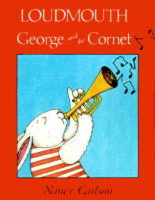 Loudmouth George and the Coronet by Nancy Carlson