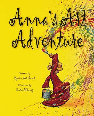 Anna's Art Adventure Library Edition by Sortland, Elling