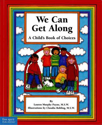 We Can Get Along A Child's Book of Choices by Lauren  Murphy Payne, Laura Murphy Payne
