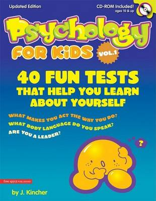 Psychology for Kids 40 Fun Quizzes That Help You Learn About Yourself by Jonni Kincher