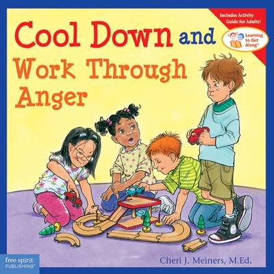 Cool Down and Work Through Anger by Cheri J. Meiners
