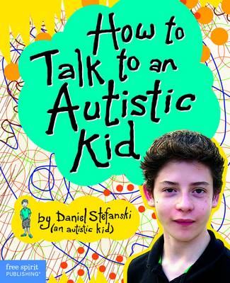 How to Talk to an Austistic Kid by Daniel Stefanski