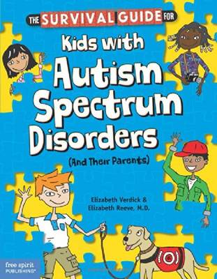 Survival Guide for Kids with Autism Spectrum Disorders by Elizabeth Verdick, Elizabeth Reeve