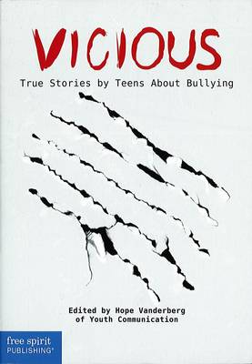 Vicious True Stories by Teens About Bullying by Hope Vanderberg