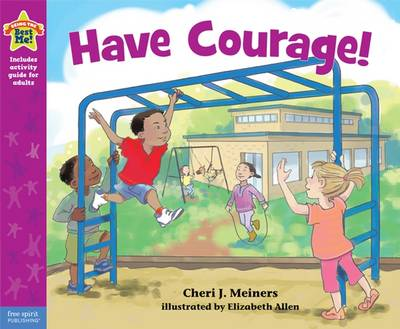 Have Courage! by Cheri Meiners