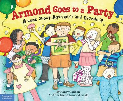 Armond Goes to a Party A Book About Asperger's and Friendship by Nancy Carlson