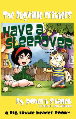 Have a Sleepover (Buster Bee's Adventures Series #3 by Robert Stanek