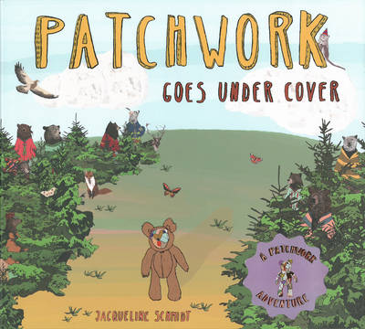 Patchwork Goes Under Cover by Jacqueline Schmidt