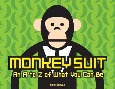 Monkey Suit by Mark Gonyea
