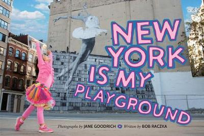 New York is My Playground by Bob Raczka, Jane Goodrich
