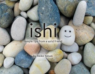 Ishi Simple Tips from a Solid Friend by Akiko Yakubi