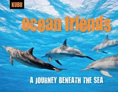 Ocean Friends A Journey Beneath the Sea by Anna Krusinski