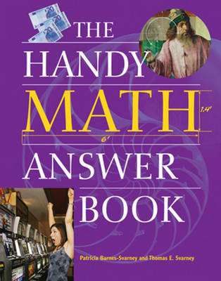 Handy Math Answer Book by Patricia Barnes-Svarney, Thomas E. Svarney