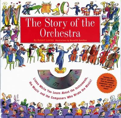 The Story of the Orchestra by Robert Levine