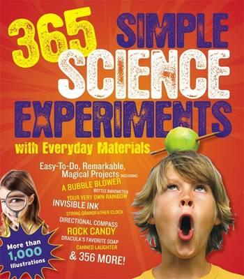 365 Simple Science Experiments with Everyday Materials by E.Richard Churchill, Louis V. Loeschnig, Muriel Mandell