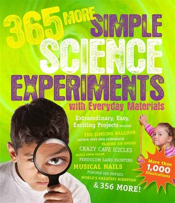365 More Simple Science Experiments with Everyday Materials by E.Richard Churchill, Louis V. Loesching, Muriel Mandell