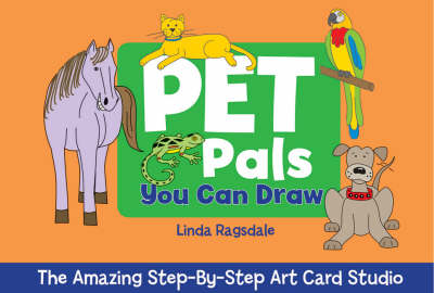 Pet Pals You Can Draw by Linda Ragsdale