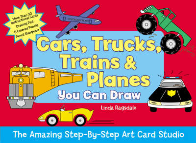 Cars, Trucks, Trains and Planes You Can Draw by Linda Ragsdale