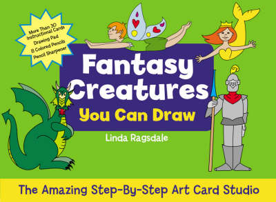Fantasy Creatures You Can Draw by Linda Ragsdale