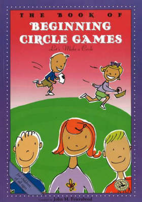 The Book of Beginning Circle Games Let's Make a Circle by John M. Feierabend