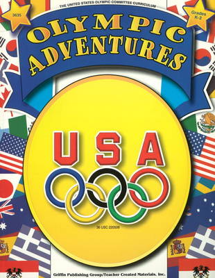 Olympic Adventures Grades K-2 by United States Olympic Committee