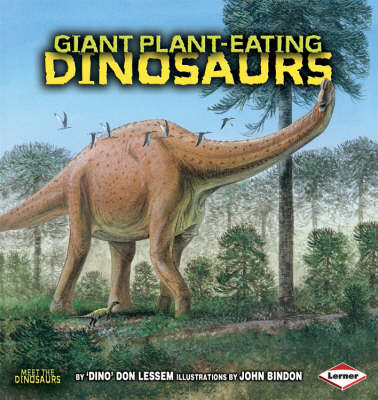Giant Plant-eating Dinosaurs by Don Lessem