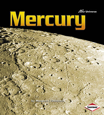 Our Universe: Mercury by Margaret J Goldstein