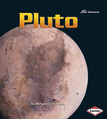 Our Universe: Pluto by Margaret J Goldstein