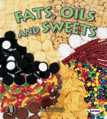 Fats, Oils and Sweets by Robin Nelson