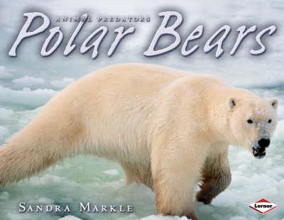 Polar Bears by Sandra Markle
